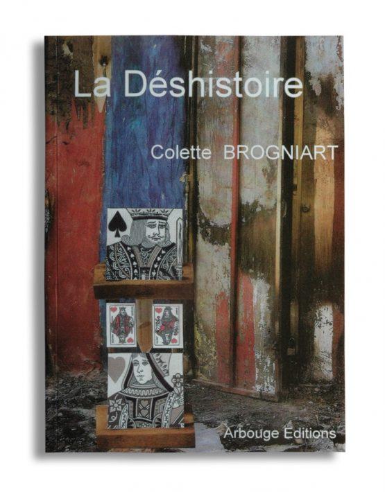 la deshistoire, récit, histoire vraie, Colette Brogniart